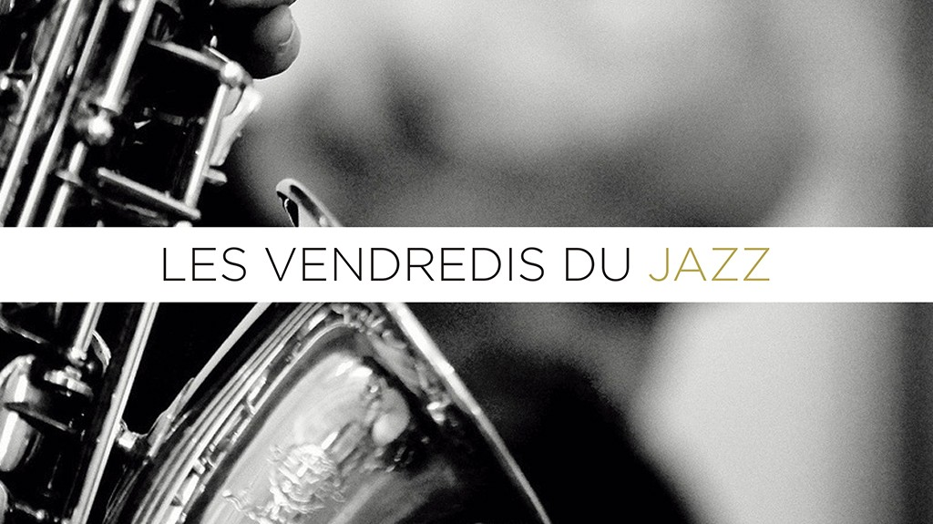 Les Vendredis du Jazz : 1ère édtition